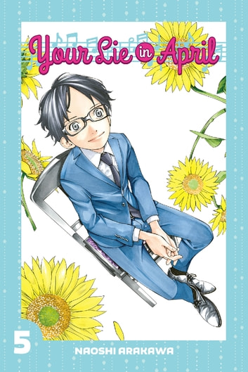 Your Lie in April - Volume 5 ebook by Naoshi Arakawa