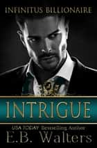Intrigue 電子書籍 by E. B. Walters