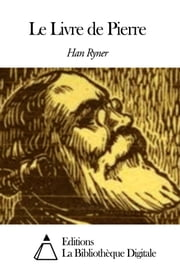 Le Livre de Pierre ebook by Han Ryner