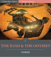 Timeless Classics: The Iliad and The Odyssey (Illustrated) ebook by Homer