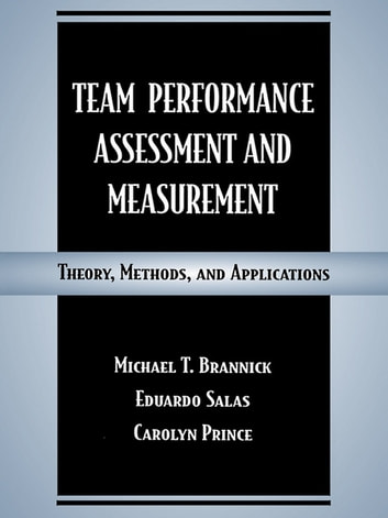 Team Performance Assessment and Measurement - Theory, Methods, and Applications ebook by