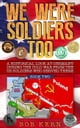 A Historical Look at Germany During the Cold War From the US Soldiers Who Served There - We Were Soldiers Too, #2 ebook by Bob Kern