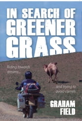 In Search of Greener Grass ebook by Graham Field