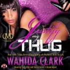 Justify My Thug audiobook by Wahida Clark