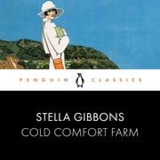 Cold Comfort Farm - Penguin Classics audiobook by Stella Gibbons