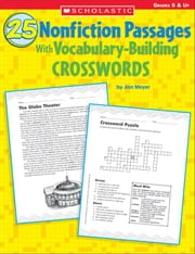 25 Nonfiction Passages With Vocabulary-Building Crosswords ebook by Meyer, Jan