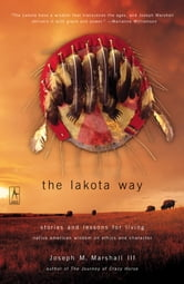 The Lakota Way - Stories and Lessons for Living ebook by Joseph M. Marshall, III