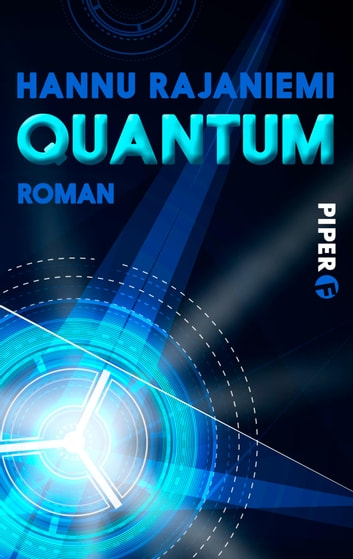 Quantum - Roman (Quantum, Band 1) ebook by Hannu Rajaniemi