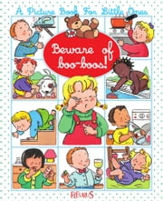 Beware of boo-boos! ebook by Nathalie Bélineau, Émilie Beaumont, Sylvie Michelet