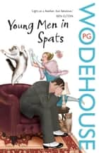 Young Men in Spats eBook by P G Wodehouse
