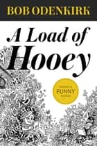 A Load of Hooey ebook by Bob Odenkirk