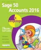 Sage 50 Accounts 2016 in easy steps ebook by Bill Mantovani