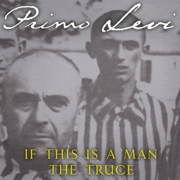 If This Is A Man/The Truce audiobook by Primo Levi