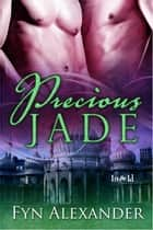 Precious Jade ebook by Fyn Alexander