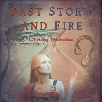 Past Storm and Fire audiobook by Christy Nicholas