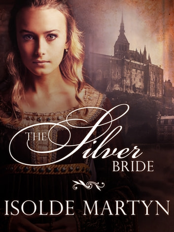 The Silver Bride ebook by Isolde Martyn