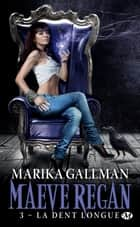La Dent longue ebook by Marika Gallman