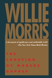 The Courting of Marcus Dupree ebook by Willie Morris