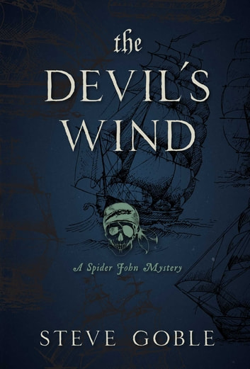 The Devil's Wind - A Spider John Mystery ebook by Steve Goble