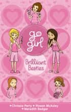 Go Girl: Brilliant Besties ebook by Chrissie Perry, Rowan McAuley, Meredith Badger