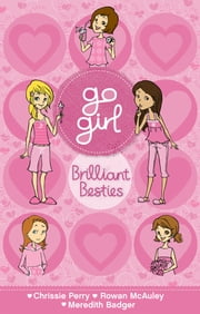 Go Girl: Brilliant Besties ebook by Chrissie Perry,Rowan McAuley,Meredith Badger