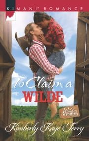 To Claim a Wilde ebook by Kimberly Kaye Terry