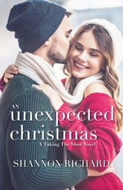 An Unexpected Christmas ebook by Shannon Richard