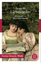Deutsche Liebeslieder ebook by Theodor Storm