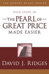 The Pearl of Great Price Made Easier ebook by David J. Ridges