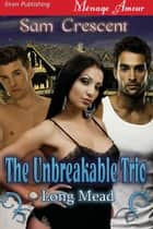 The Unbreakable Trio ebook by Sam Crescent