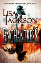 Enchantress ebook by Lisa Jackson