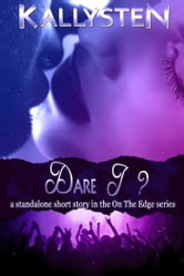 Dare I? ebook by Kallysten