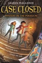 Case Closed #1: Mystery in the Mansion ebook by Lauren Magaziner