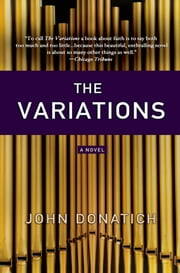 The Variations - A Novel ebook by John Donatich