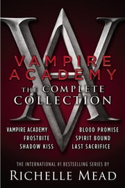 Vampire Academy: The Complete Collection ebook by Kobo.Web.Store.Products.Fields.ContributorFieldViewModel