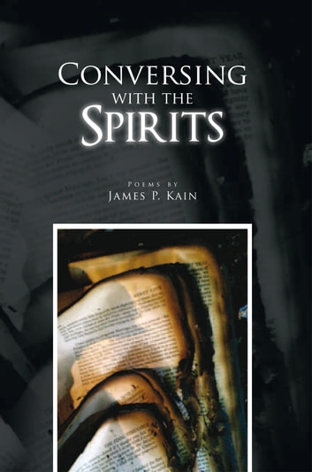 Conversing With The Spirits ebook by James P. Kain