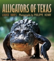 Alligators of Texas ebook by Louise Hayes,Philippe Henry