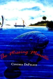 The Missing Manatee ebook by Cynthia DeFelice