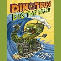 Dinotrux Dig the Beach オーディオブック by Chris Gall, Michael Mola
