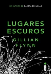 Lugares escuros ebook by Gillian Flynn