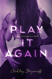 Play it Again - PRG Investigations, #2 ebook by Ashley Stoyanoff