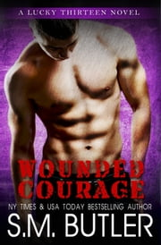 Wounded Courage ebook by S.M. Butler