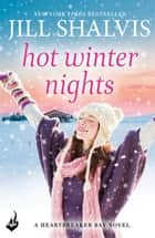 Hot Winter Nights - A warm and witty winter read! ebook by Jill Shalvis