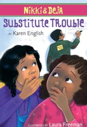 Nikki and Deja: Substitute Trouble ebook by Karen English,Laura Freeman