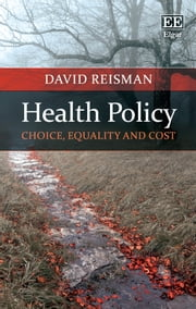 Health Policy - Choice, Equality and Cost ebook by David Reisman