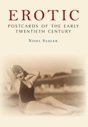 Erotic Postcards of the Early Twentieth Century ebook by Nigel Sadler
