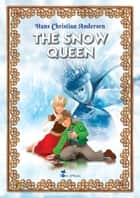 The Snow Queen. An Illustrated Fairy Tale by Hans Christian Andersen - Excellent for Bedtime & Young Readers ebook by Hans Christian Andersen
