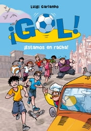 ¡Estamos en racha! (Serie ¡Gol! 32) ebook by Luigi Garlando