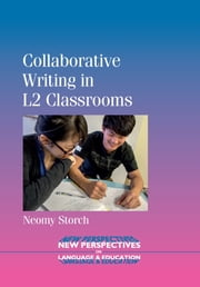 Collaborative Writing in L2 Classrooms ebook by Neomy Storch