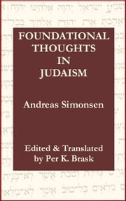 Foundational Thoughts in Judaism ebook by Andreas Simonsen